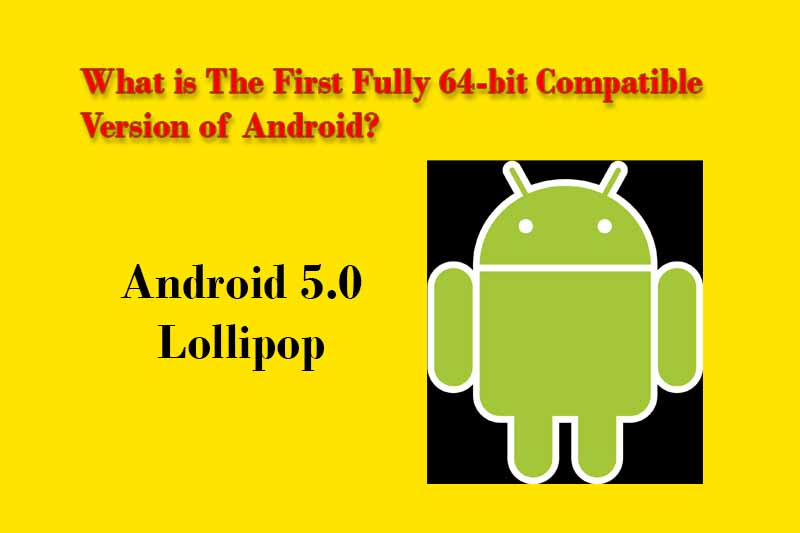 The-First-Fully-64-bit-Compatible-Version-Of-Android-Is